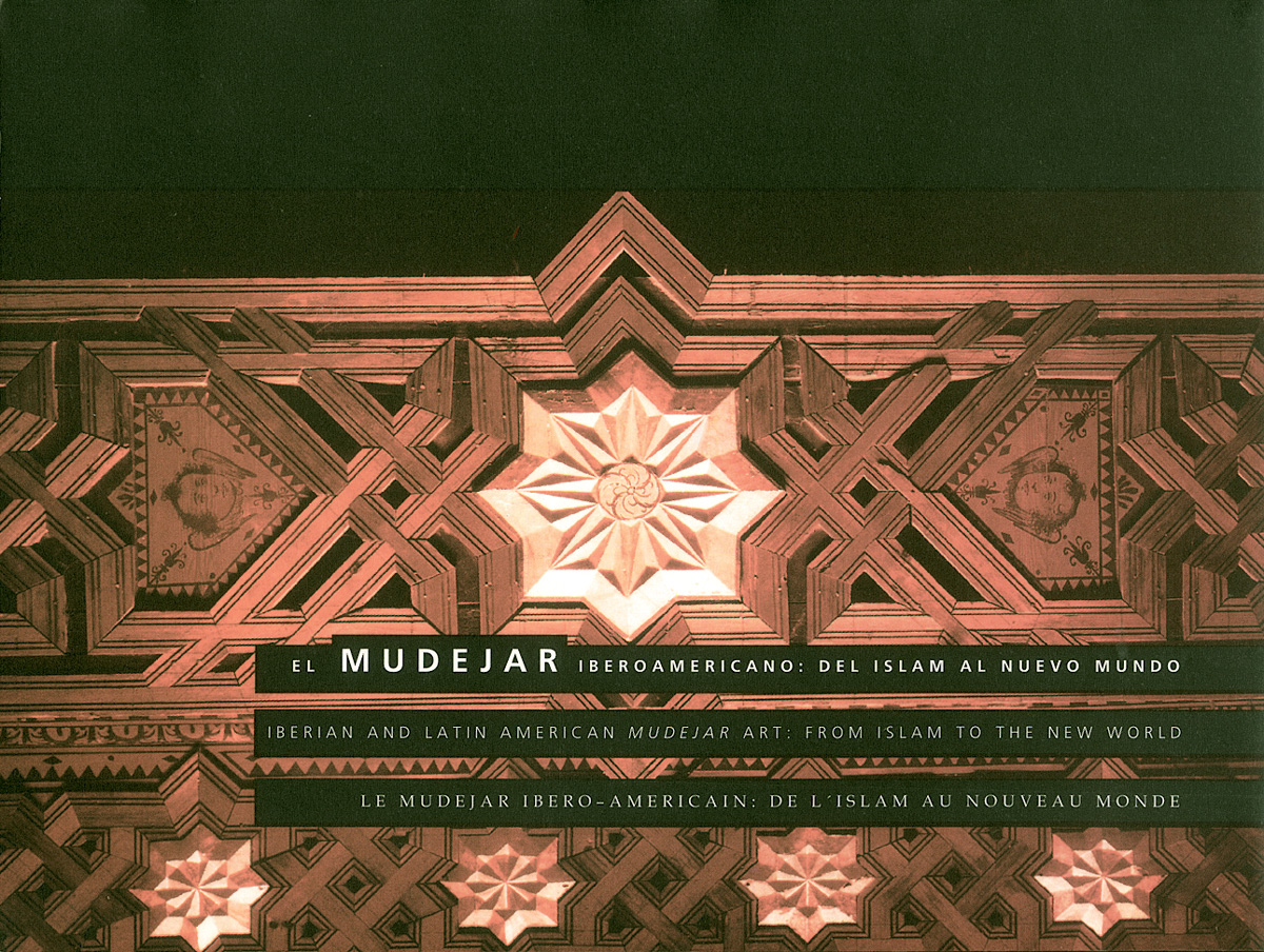 "Mini-catalogue of the exhibition ""The Ibero-American Mudejar, from the Islam to the New World""."