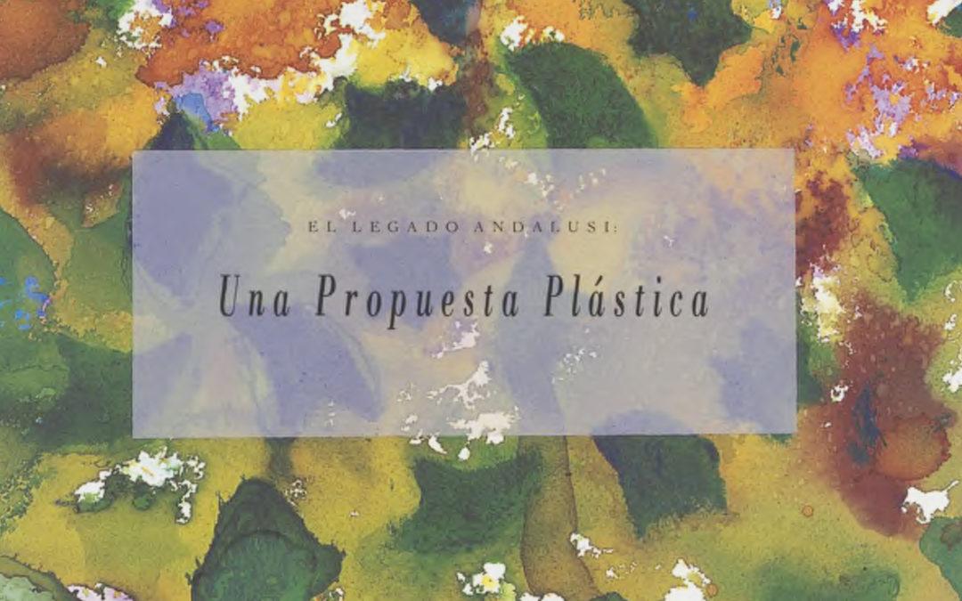 Una Propuesta Plástica, la esencia artística de Las Rutas de El legado andalusí
