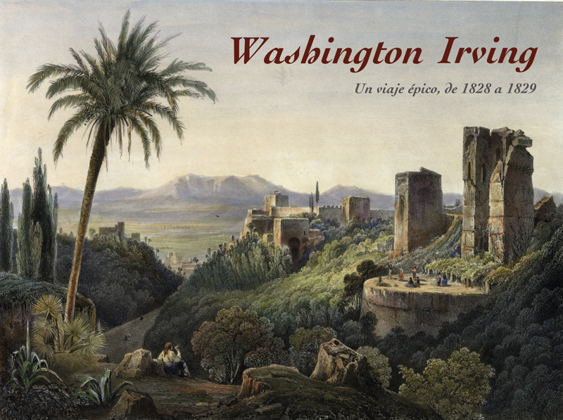 Washington Irving. Un viaje épico, de 1828 a 1829