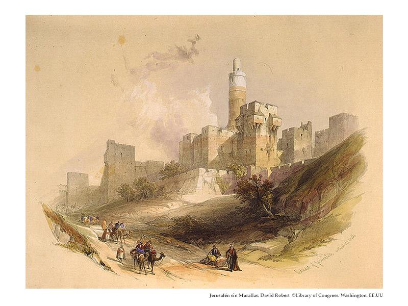 Jerusalén sin murallas. Grabado de David Robert. ©Library of Congress. Washington. EE.UU.
